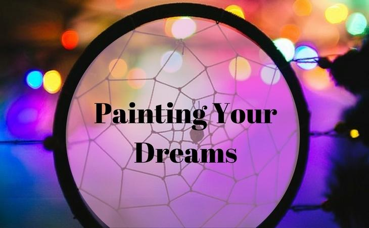 Painting Your Dreams