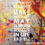 Fear of making mistakes holding you back?